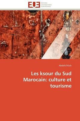 Picture of Les Ksour Du Sud Marocain: Culture Et Tourisme