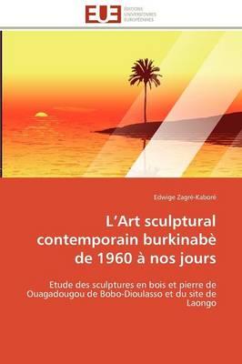 Picture of L Art Sculptural Contemporain Burkinabe de 1960 a Nos Jours