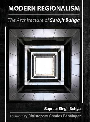 Picture of Modern Regionalism: The Architecture of Sarbjit Bahga