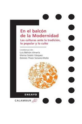 Picture of En El Balcon de La Modernidad: Las Culturas Ante La Tradicion, Lo Popular y Lo Culto