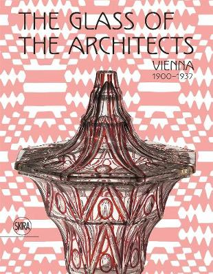 Picture of The Glass of the Architects: Vienna 1900-1937
