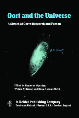 Picture of Oort and the Universe: A Sketch of Oort's Research and Person: Liber Amicorum Presented to Jan Hendrik Oort on the Occasion of His 80th Birthday, 28 April 1980