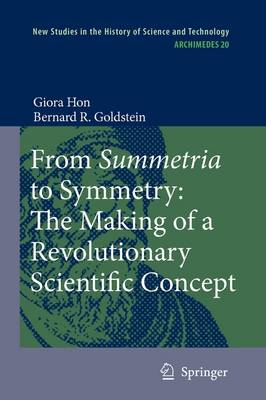 Picture of From Summetria to Symmetry: The Making of a Revolutionary Scientific Concept