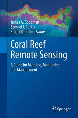 Picture of Coral Reef Remote Sensing: A Guide for Mapping, Monitoring and Management