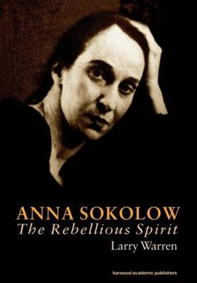Picture of Anna Sokolow: The Rebellious Spirit