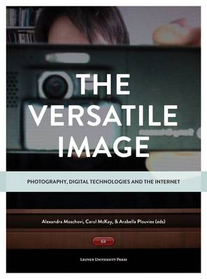 Picture of The Versatile Image: Photography, Digital Technologies and the Internet