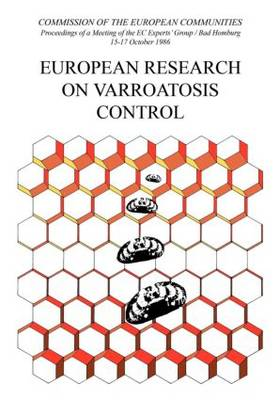 Picture of European Research on Varroatosis Control: Proceedings of the EC Experts' Group Meeting, Held in Bad Homburg, 1from 5th to 17th October 1986