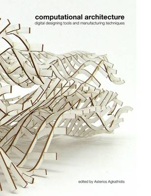 Picture of Computational Architecture: Digital Designing Tools and Manufacturing Techniques