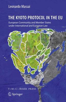 Picture of The Kyoto Protocol in the EU: European Community and Member States Under International and European Law