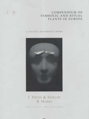 Picture of Compendium of Symbolic and Ritual Plants in Europe: Vol I Trees & Shrubs/Vol II Herbs