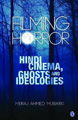 Picture of Filming Horror: Hindi Cinema, Ghosts and Ideologies