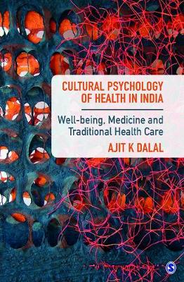 Picture of Cultural Psychology of Health in India: Well-Being, Medicine and Traditional Health Care