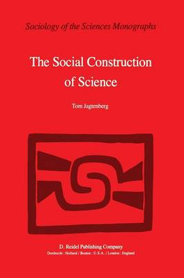 Picture of The Social Construction of Science: A Comparative Study of Goal Direction, Research Evolution and Legitimation