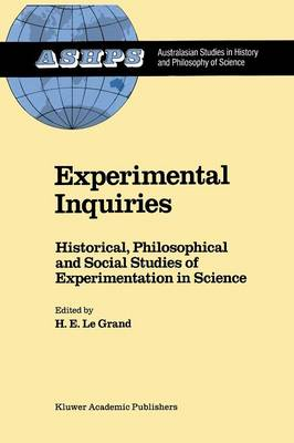 Picture of Experimental Inquiries: Historical, Philosophical and Social Studies of Experimentation in Science