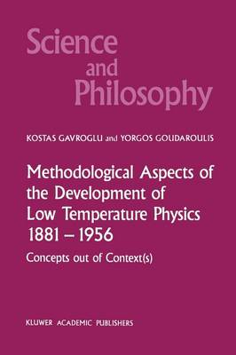 Picture of Methodological Aspects of the Development of Low Temperature Physics 1881-1956: Concepts Out of Context(s)