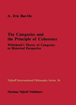 Picture of The Categories and the Principle of Coherence: Whitehead's Theory of Categories in Historical Perspective