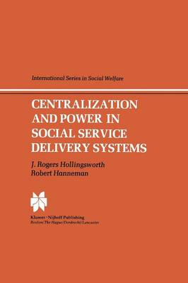 Picture of Centralization and Power in Social Service Delivery Systems: The Cases of England, Wales, and the United States