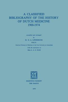 Picture of A Classified Bibliography of the History of Dutch Medicine 1900-1974