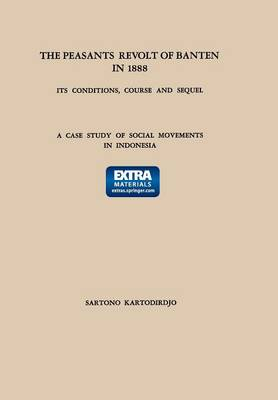 Picture of The Peasants' Revolt of Banten in 1888: its Conditions, Course and Sequel: A Case Study of Social Movements in Indonesia