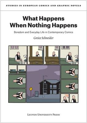 Picture of What Happens When Nothing Happens: Boredom and Everyday Life in Contemporary Comics
