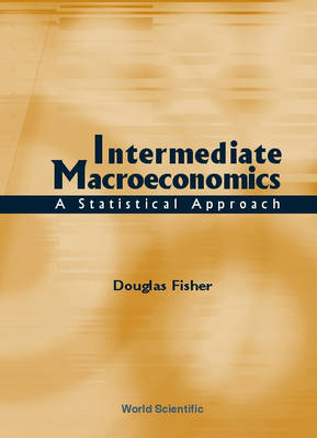 Picture of Intermediate Macroeconomics: A Statistical Approach