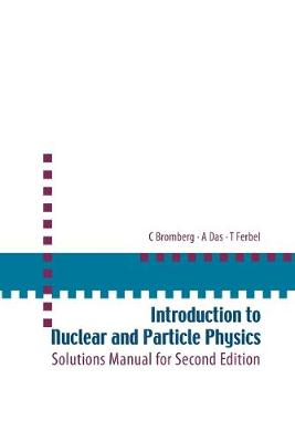 Picture of Introduction to Nuclear and Particle Physics: Solution Manual for 2nd Edition