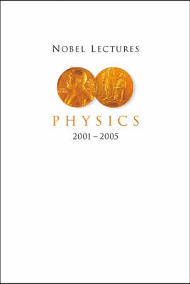 Picture of Nobel Lectures in Physics 2001-2005