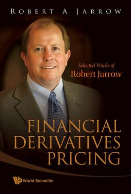 Picture of Financial Derivatives Pricing: Selected Works of Robert Jarrow