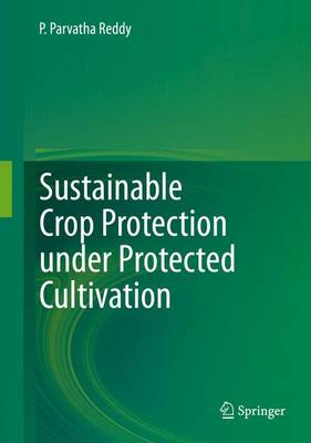 Picture of Sustainable Crop Protection Under Protected Cultivation: 2016