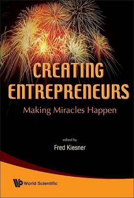 Picture of Creating Entrepreneurship: Making Miracles Happen