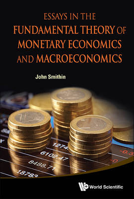 Picture of Essays in the Fundamental Theory of Monetary Economics and Macroeconomics