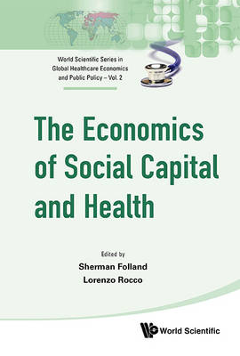 Picture of The Economics of Social Capital and Health: A Conceptual and Empirical Roadmap