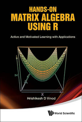 Picture of Hands-On Matrix Algebra Using R: Active and Motivated Learning with Applications