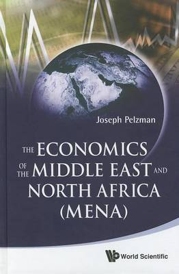 Picture of The Economics of the Middle East and North Africa (MENA)