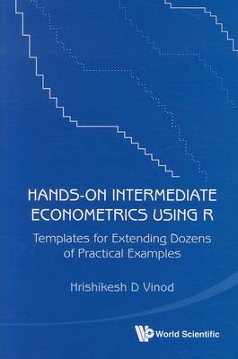 Picture of Hands-On Intermediate Econometrics Using R: Templates for Extending Dozens of Practical Examples