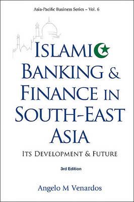 Picture of Islamic Banking and Finance in South-East Asia: Its Development and Future
