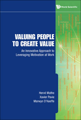 Picture of Valuing People to Create Value: An Innovative Approach to Leveraging Motivation at Work