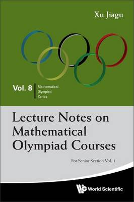Picture of Lecture Notes on Mathematical Olympiad Courses: For Senior Section