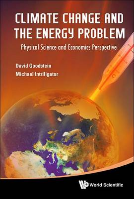 Picture of Climate Change and the Energy Problem: Physical Science and Economics Perspective