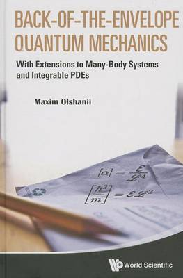 Picture of Back-of-the-Envelope Quantum Mechanics: With Extensions to Many-Body Systems and Integrable PDEs