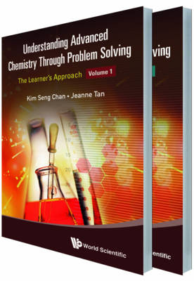 Picture of Understanding Advanced Chemistry Through Problem Solving: The Learners' Approach
