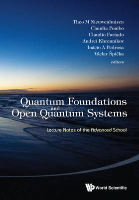 Picture of Quantum Foundations and Open Quantum Systems: Lecture Notes of the Advanced School