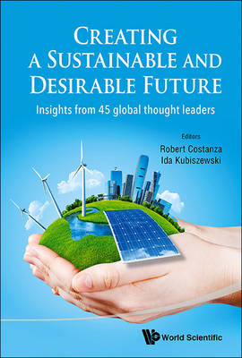 Picture of Creating a Sustainable and Desirable Future: Insights from 45 Global Thought Leaders
